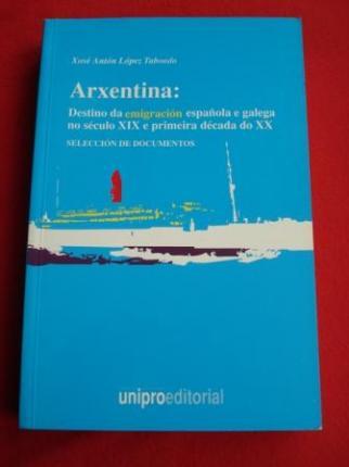 Arxentina: Destino da emigración española e galega no século XIX e primeira década do XX - Ver os detalles do produto