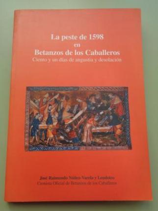 La peste de 1598 en Betanzos de los Caballeros. Ciento y un días de angustia y desolación - Ver os detalles do produto