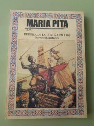 María Pita. Defensa de La Coruña en 1589. Narración histórica  - Ver os detalles do produto
