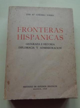 Fronteras hispánicas. Geografía e Historia. Diplomacia y administración - Ver os detalles do produto