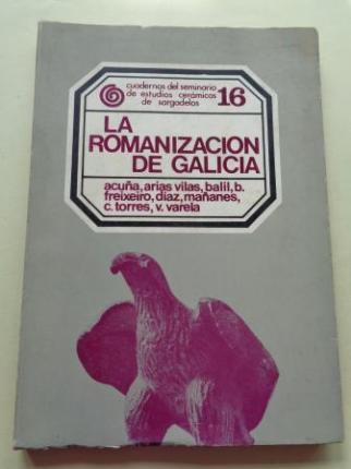 La romanización de Galicia. Cuadernos del Seminario de Estudios Cerámicos de Sargadelos, nº 16 - Ver os detalles do produto