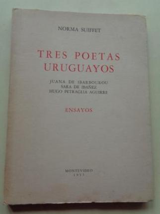 Tres poetas uruguayos. Juana de Ibarbourou. Sara de Ibáñez. Hugo Petraglia Aguirre - Ver os detalles do produto