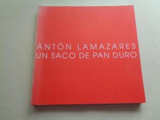 Antón Lamazares. `Un saco de pan duro´. Catálogo Exposición Estación Marítima, A Coruña, 2002  - Ver os detalles do produto
