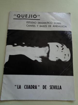 `Quejío´Estudio dramático sobre cantes y bailes de Andalucía. `La Cuadra´de Sevilla - Ver os detalles do produto