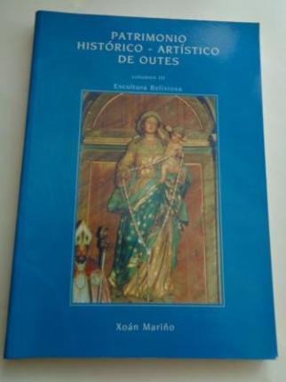 Patrimonio histórico-artístico de Outes. Volumen III: Escultura relixiosa - Ver os detalles do produto