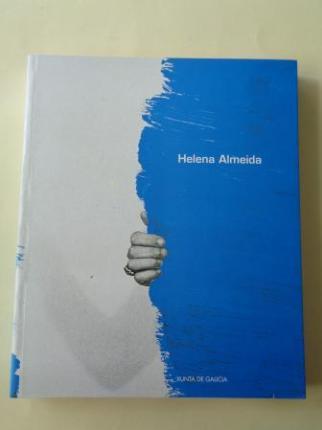 HELENA ALMEIDA. Catálogo Exposición Centro Galego de Arte Contemporánea, CGAC. Santiago de Compostela, 2000 - Ver os detalles do produto