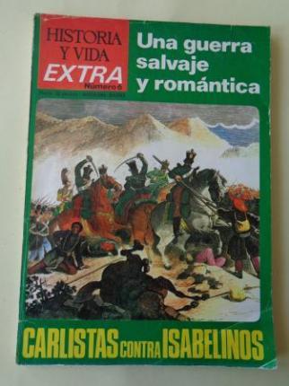 Historia y Vida EXTRA nº 6: Carlista contra isabelinos. Una guerra salvaje y romántica - Ver os detalles do produto