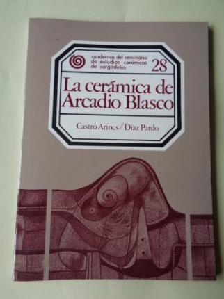 La cerámica de Arcadio Blasco. Cuadernos del seminario de estudios carámicos de Sargadelos, nº 28 - Ver os detalles do produto