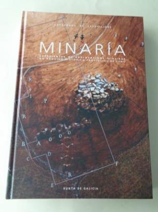 Minaría. Expediente de explotacións mineiras no Arquivo Histórico Provincial de Lugo. Catálogo de Exposición - Ver os detalles do produto