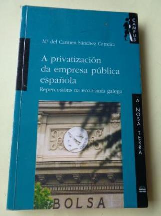 A privatización da empresa pública española. Repercusións na economía galega - Ver os detalles do produto