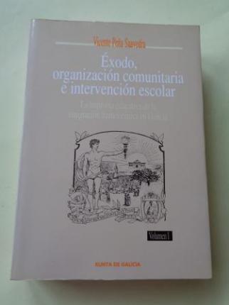 Éxodo, organización comunitaria e intervención escolar. La impronta educativa de la emigración transoceánica en Galicia. VOLUMEN I - Ver os detalles do produto