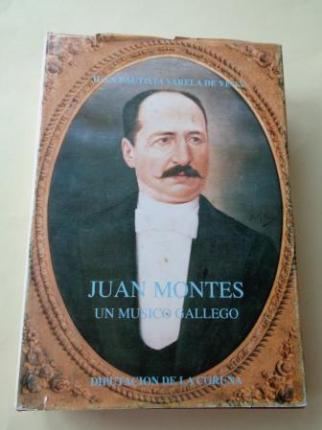 Juan Montes, un músico gallego. Un estudio biográfico - Ver os detalles do produto