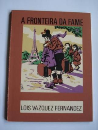 A fronteira da fame. Colección O moucho, nº 57 - Ver os detalles do produto