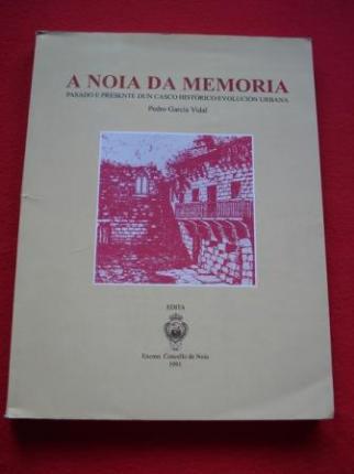 A Noia da Memoria. Pasado e presente dun casco histórico: evolución urbana - Ver os detalles do produto