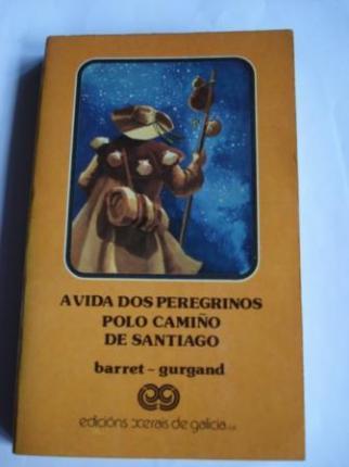 A vida dos peregrinos polo Camiño de Santiago (Pregando por nós en Compostela) - Ver os detalles do produto