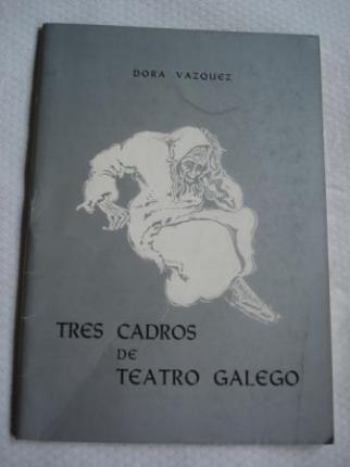 Tres cadros de teatro galego. Cousas da mocedade / O que se vai e o que queda / ¡Malpocada, a vella! - Ver os detalles do produto