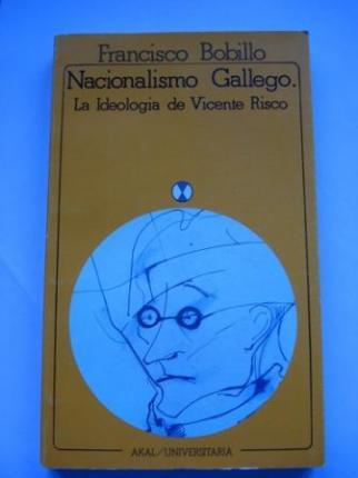Nacionalismo Gallego. La Ideología de Vicente Risco - Ver os detalles do produto
