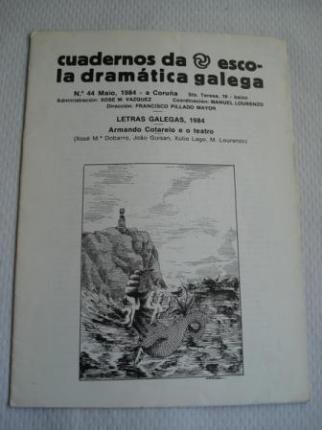 Cuadernos da Escola Dramática Galega. Nº 44 - Maio, 1984. Letras Galegas, 1984. Armando Cotarelo e o teatro - Ver os detalles do produto