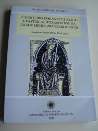 O mosteiro dos santos Xusto e Pastor de Toxosoutos na Edade Media (Séculos XII-XIII) - Ver os detalles do produto