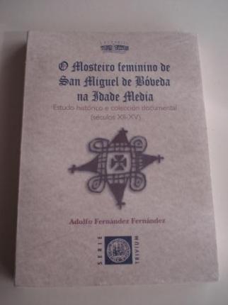 O mosteiro feminino de San Miguel de Bóveda na Idade Media. Estudo histórico e colección documental (séculos XII-XV) - Ver os detalles do produto