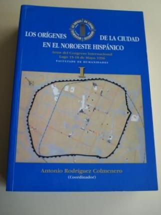 Los orígenes de la ciudad en el noroeste hispánico. Actas del Congreso Internacional. Lugo 15-18 de Mayo 1996. Facultas de Humanidades.(Tomo I) - Ver os detalles do produto