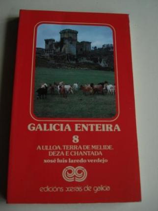 Galicia enteira. Volume 8: A Ulloa, Terra de Melide Deza e Chantada. Primeira edición (1985) - Ver os detalles do produto