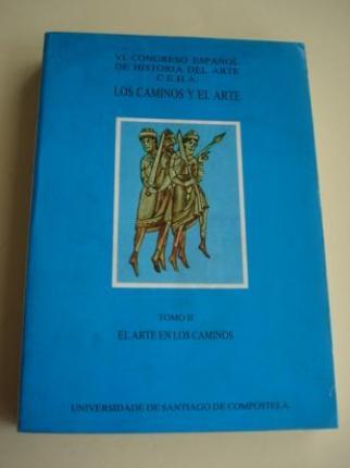 VI CONGRESO ESPAÑOL DE HISTORIA DEL ARTE C.E.H.A -16 a 20 de junio de 1986 -  LOS CAMINOS Y EL ARTE (ACTAS). TOMO II: EL ARTE EN LOS CAMINOS - Ver os detalles do produto