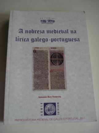 A nobreza medieval na lírica galego-portuguesa. Premio Historia Medieval de Galiza e Portugal, 2011 - Ver os detalles do produto