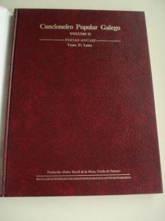 Cancioneiro Popular Galego. Volume II. Festas anuais. Tomo II: Letra. Recollido e ordenado por Dorothe Schubarthe e Antón Santamarina - Ver os detalles do produto