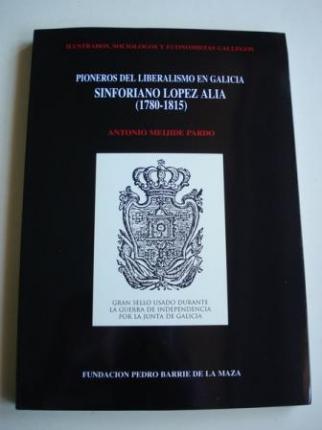 Pioneros del liberalismo en Galicia. Sinforiano López Alia (1780-1815). Ilustrados, sociólogos y economistas gallegos - Ver os detalles do produto