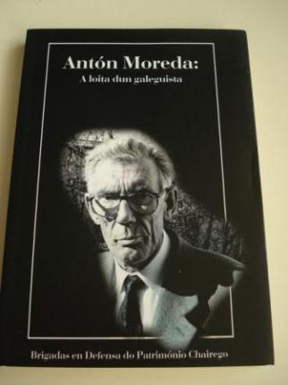 Antón Moreda. A loita dun galeguista - Ver os detalles do produto
