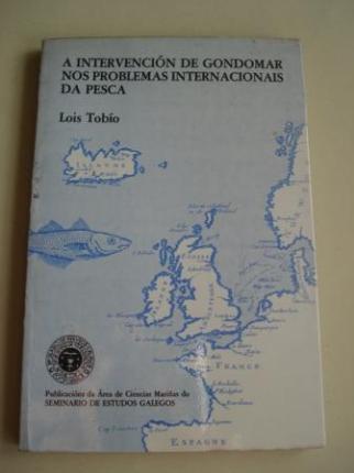 A intervención de Gondomar nos problemas internacionais da pesca. Publicacións da Área de Ciencias Mariñas do Seminario de Estudos Galegos - Ver os detalles do produto