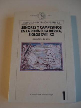 Señores y campesinos en la Península Ibérica, siglos XVIII-XX. Volumen 1: Os señores da terra (texto en español) - Ver os detalles do produto