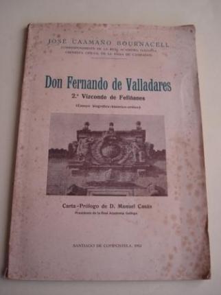 Don Fernando de Valladares. 2º Vizconde de Fefiñanes (Ensayo biográfico-histórico-crítico) Carta-Prólogo de D. Manuel Casás, Presidente de la Real Academia Gallega - Ver os detalles do produto
